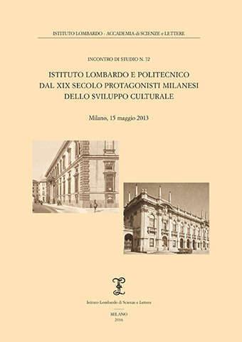 Visualizza Istituto Lombardo e Politecnico dal XIX secolo protagonisti milanesi dello sviluppo culturale