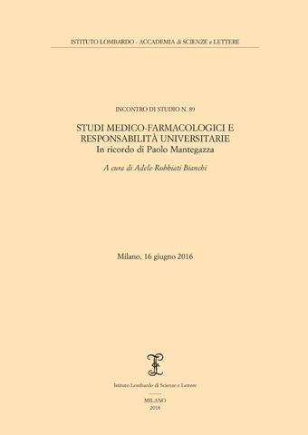 Visualizza Studi medico-farmacologici e Responsabilità universitarie - In ricordo di Paolo Mantegazza